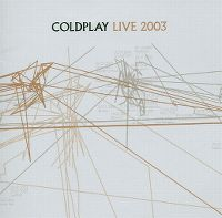 Cover Coldplay - Live 2003 [DVD]